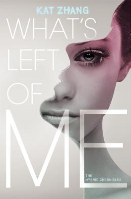 What's Left of Me (Hybrid Chronicles #1) Cover Image