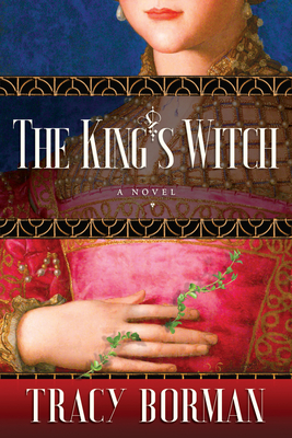 The King's Witch: Frances Gorges Historical Trilogy, Book I Cover Image