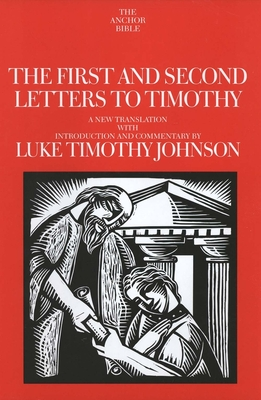 Cover for The First and Second Letters to Timothy (The Anchor Yale Bible Commentaries)