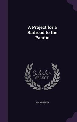A Project for a Railroad to the Pacific Cover Image