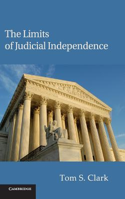 The Limits of Judicial Independence (Political Economy of Institutions and Decisions) Cover Image