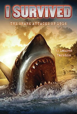 I Survived The Shark Attacks Of 1916 Cover Image