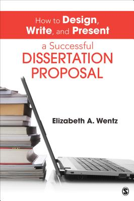 How to Design, Write, and Present a Successful Dissertation Proposal Cover Image