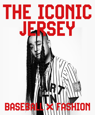 The Iconic Jersey: Baseball X Fashion Cover Image