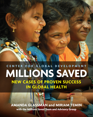 Millions Saved: New Cases of Proven Success in Global Health Cover Image
