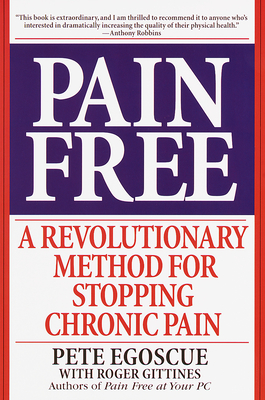 Pain Free: A Revolutionary Method for Stopping Chronic Pain Cover Image