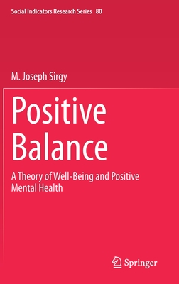 Positive Balance: A Theory of Well-Being and Positive Mental Health (Social Indicators Research #80) Cover Image