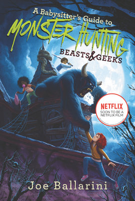 A Babysitter's Guide to Monster Hunting #2: Beasts & Geeks (Babysitter's Guide to Monsters #2) Cover Image