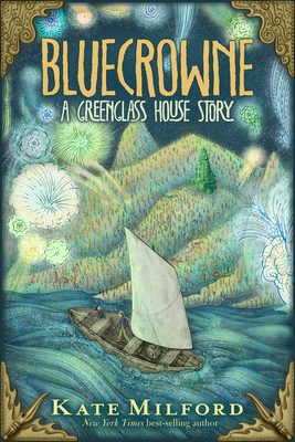 Bluecrowne: A Greenglass House Story by Kate Milford