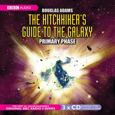 The Hitchhiker's Guide to the Galaxy: Primary Phase (BBC Radio Collection) Cover Image