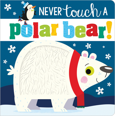 Never Touch a Polar Bear! Cover Image