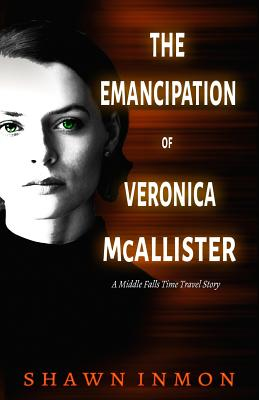 The Emancipation of Veronica McAllister: A Middle Falls Time Travel Story Cover Image