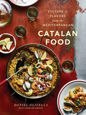 Catalan Food: Culture and Flavors from the Mediterranean: A Cookbook Cover Image