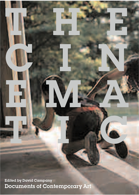 The Cinematic (Documentary Sources in Contemporary Art) Cover Image