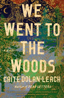 We Went to the Woods: A Novel Cover Image