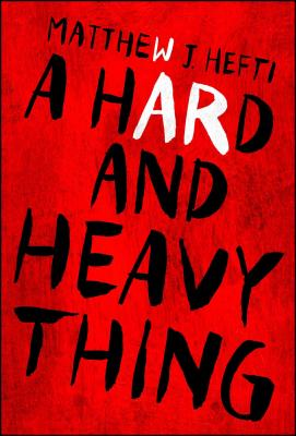 A Hard and Heavy Thing Cover