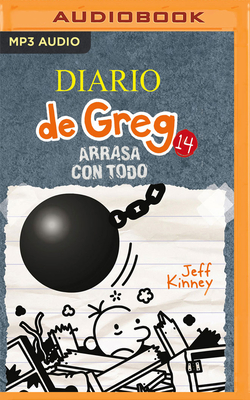 Diario de Greg 14. Arrasa Con Todo (Narración En Castellano) cover