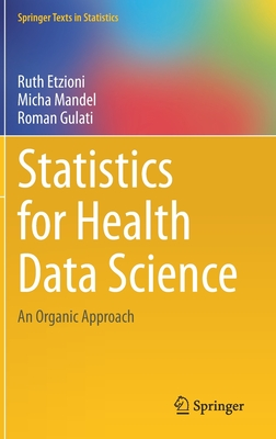 Statistics for Health Data Science: An Organic Approach (Springer Texts in Statistics) Cover Image
