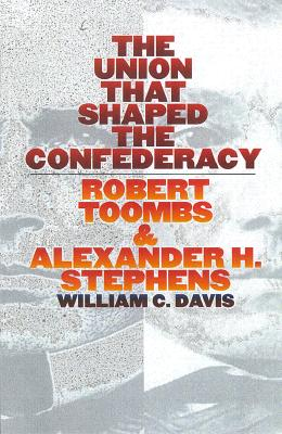 The Union That Shaped the Confederacy Cover