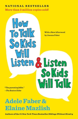 How to Talk So Kids Will Listen & Listen So Kids Will Talk (The How To Talk Series) Cover Image