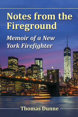 Notes from the Fireground: Memoir of a New York Firefighter Cover Image