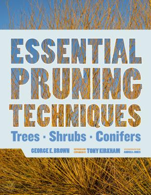 Essential Pruning Techniques: Trees, Shrubs, and Conifers Cover Image