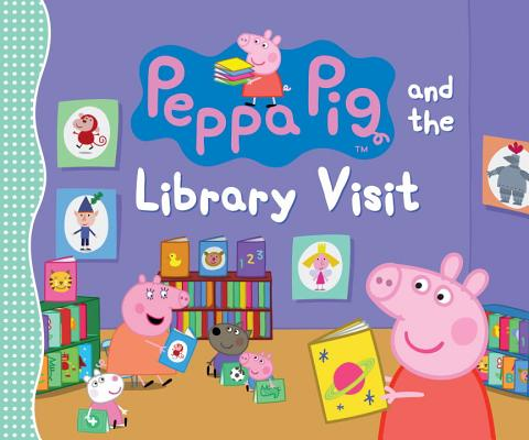 Peppa Pig and the Library Visit Cover Image