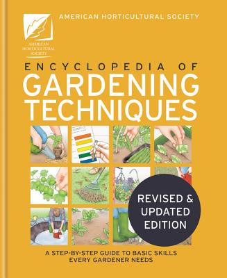 The AHS Encyclopedia of Gardening Techniques: A step-by-step guide to key skills for every gardener Cover Image