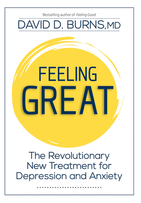 Feeling Great: The Revolutionary New Treatment for Depression and Anxiety Cover Image