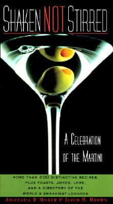 Shaken Not Stirred: A Celebration of the Martini Cover Image