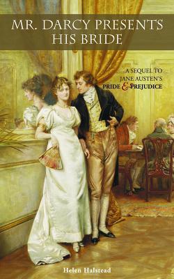 Mr. Darcy Presents His Bride: A Sequel to Jane Austen's Pride and Prejudice Cover Image