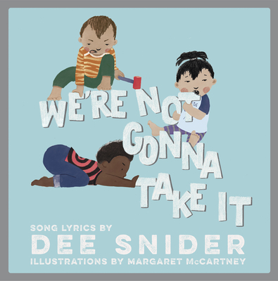 We're Not Gonna Take It: A Children's Picture Book Cover Image