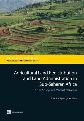 Agricultural Land Redistribution and Land Administration in Sub-Saharan Africa: Case Studies of Recent Reforms Cover Image