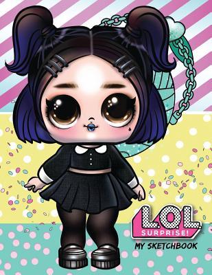 My Sketchbook: L.O.L. Surprise! Dolls (Volume 3): 100 High Quality Sketch Pages (Dusk) Cover Image