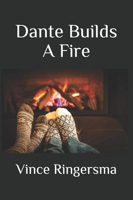 Dante Builds a Fire Cover Image