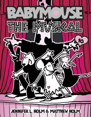 Babymouse #10: The Musical Cover Image