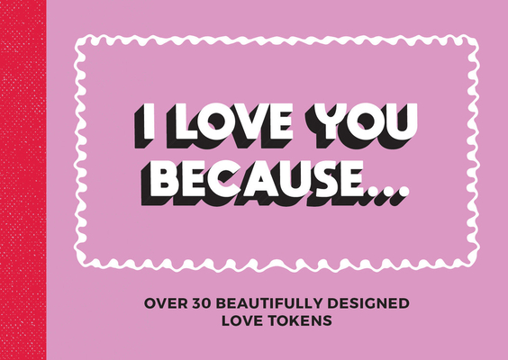 I Love You Because: Over 30 beautifully designed love vouchers Cover Image