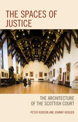 The Spaces of Justice: The Architecture of the Scottish Court Cover Image