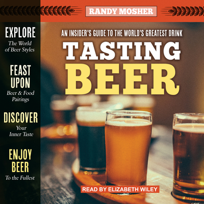 Tasting Beer, 2nd Edition: An Insider's Guide to the World's Greatest Drink Cover Image