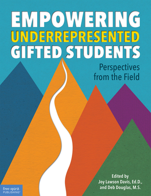 Empowering Underrepresented Gifted Students: Perspectives from the Field (Free Spirit Professional™) Cover Image