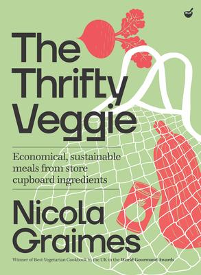The Thrifty Veggie: Economical, sustainable meals from store-cupboard ingredients cover