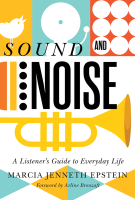 Sound and Noise: A Listener's Guide to Everyday Life Cover Image