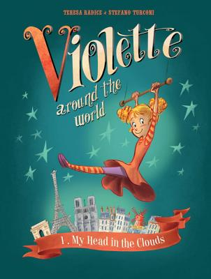 Violette Around the World: My Head in the Clouds by Teresa Radice