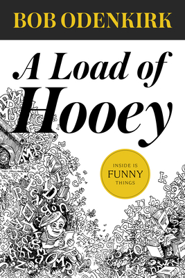 A Load of Hooey: A Collection of New Short Humor Fiction (Odenkirk Memorial Library) Cover Image