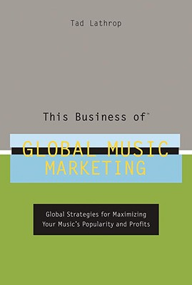 This Business of Global Music Marketing Cover