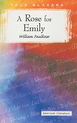 A Rose for Emily (Tale Blazers: American Literature) Cover Image