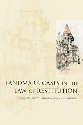 Landmark Cases in the Law of Restitution Cover Image