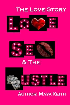 Love, Sex and The Hustle: The Love Story Cover Image