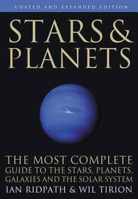 Stars and Planets: The Most Complete Guide to the Stars, Planets, Galaxies, and Solar System - Updated and Expanded Edition (Princeton Field Guides #114) Cover Image