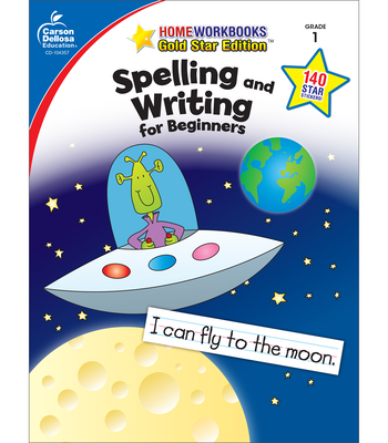 Spelling and Writing for Beginners, Grade 1: Gold Star Edition (Home Workbooks) Cover Image